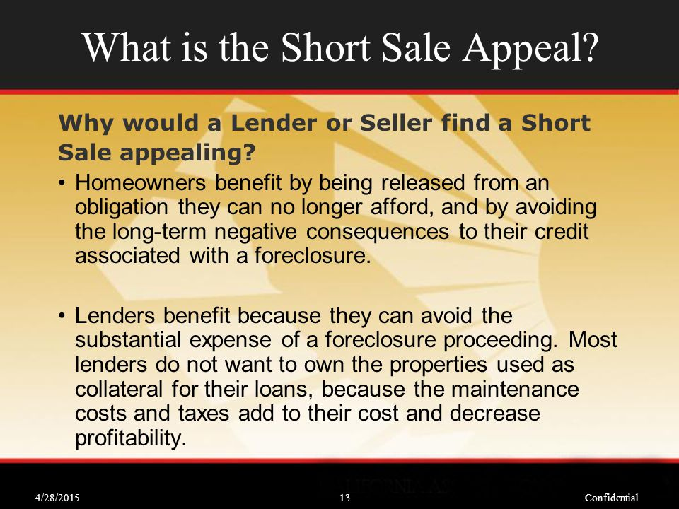 4/28/2015Confidential13 What is the Short Sale Appeal.