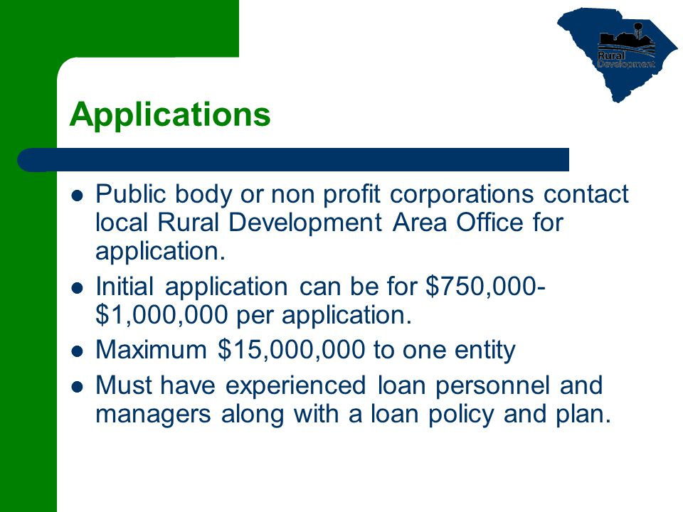 Applications Public body or non profit corporations contact local Rural Development Area Office for application.