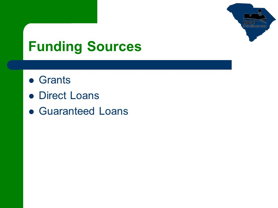 Funding Sources Grants Direct Loans Guaranteed Loans