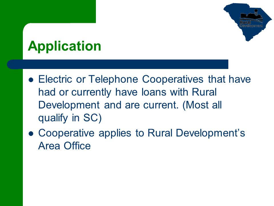 Application Electric or Telephone Cooperatives that have had or currently have loans with Rural Development and are current.