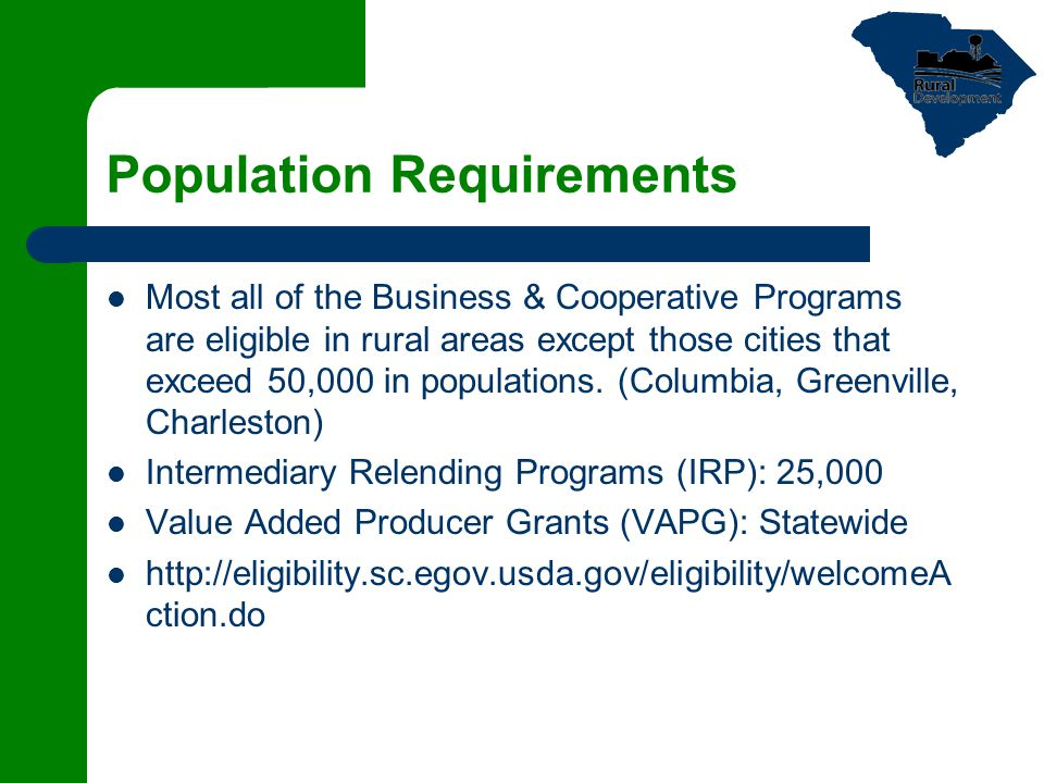 Population Requirements Most all of the Business & Cooperative Programs are eligible in rural areas except those cities that exceed 50,000 in populations.