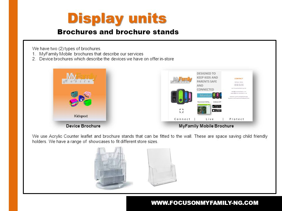 Display units WWW.FOCUSONMYFAMILY-NG.COM Posters We have two (2) types of posters displayed in our shop fronts.