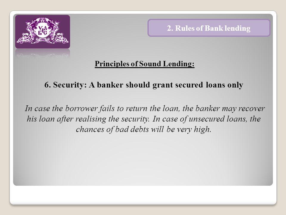 Principles of Sound Lending: 6.