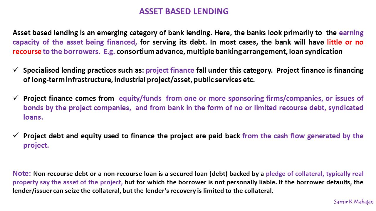 Asset based lending is an emerging category of bank lending.