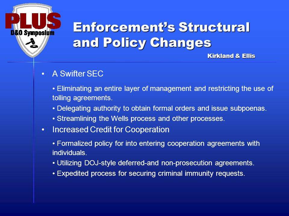 Enforcement's Structural and Policy Changes A Swifter SEC Eliminating an entire layer of management and restricting the use of tolling agreements.