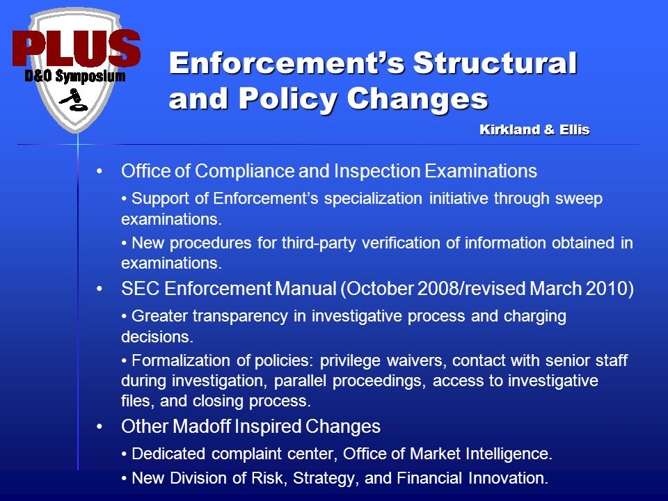 Enforcement's Structural and Policy Changes Office of Compliance and Inspection Examinations Support of Enforcement's specialization initiative through sweep examinations.