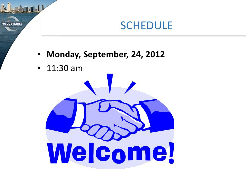 SCHEDULE Monday, September, 24, 2012 11:30 am