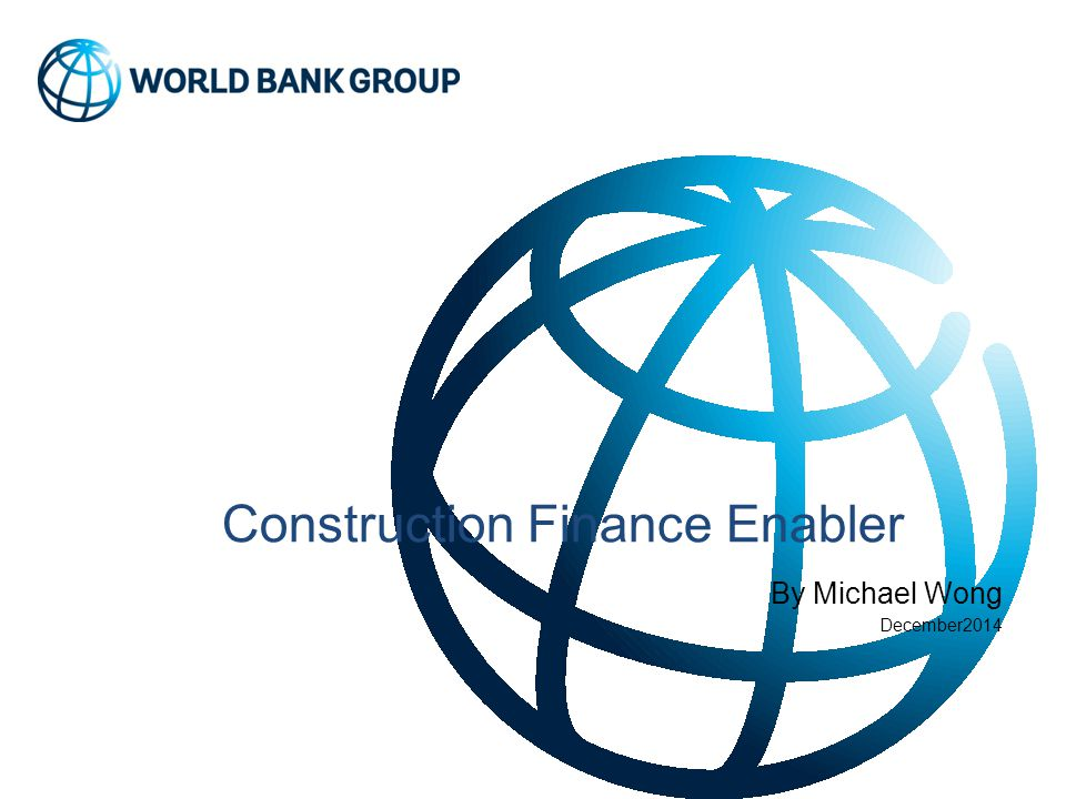 Construction Finance Enabler By Michael Wong December2014