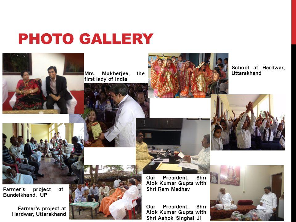 PHOTO GALLERY School at Hardwar, Uttarakhand Farmer's project at Bundelkhand, UP Mrs.