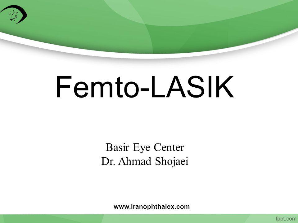 Femto-LASIK Basir Eye Center Dr. Ahmad Shojaei www.iranophthalex.com