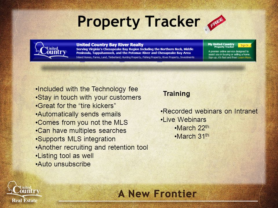 Property Tracker Recorded webinars on Intranet Live Webinars March 22 th March 31 th Training Included with the Technology fee Stay in touch with your