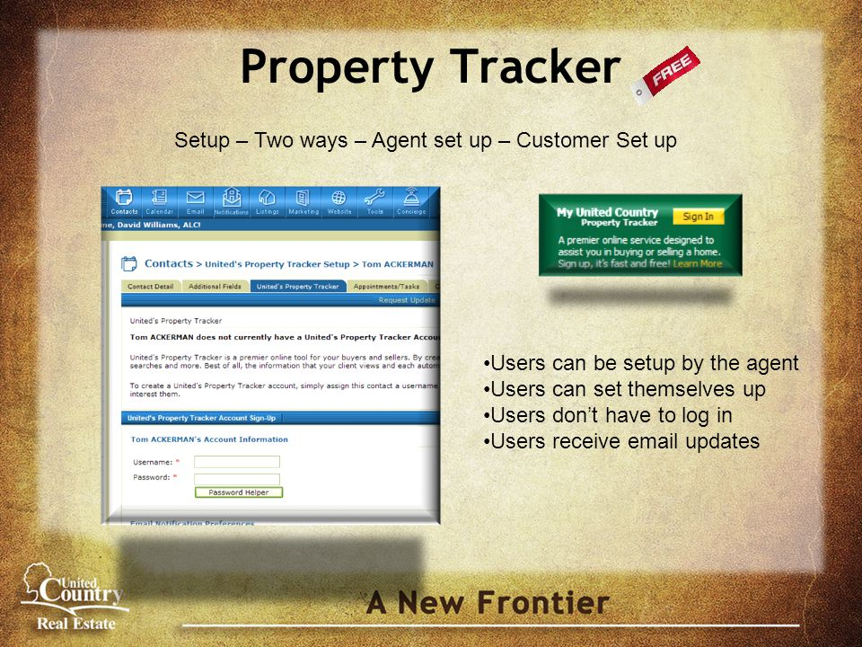 Property Tracker Setup – Two ways – Agent set up – Customer Set up Users can be setup by the agent Users can set themselves up Users don't have to log
