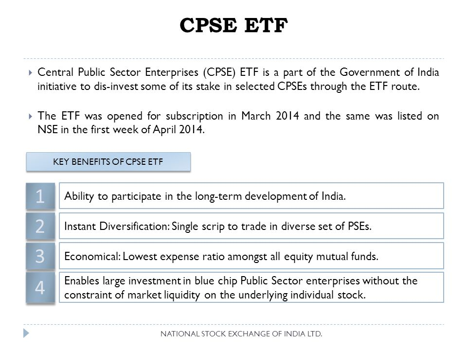 CPSE ETF  Central Public Sector Enterprises (CPSE) ETF is a part of the Government of India initiative to dis-invest some of its stake in selected CPSEs through the ETF route.