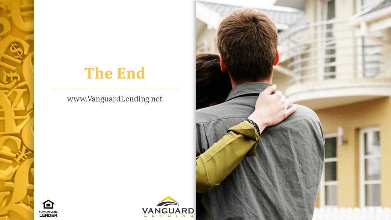 The End www.VanguardLending.net