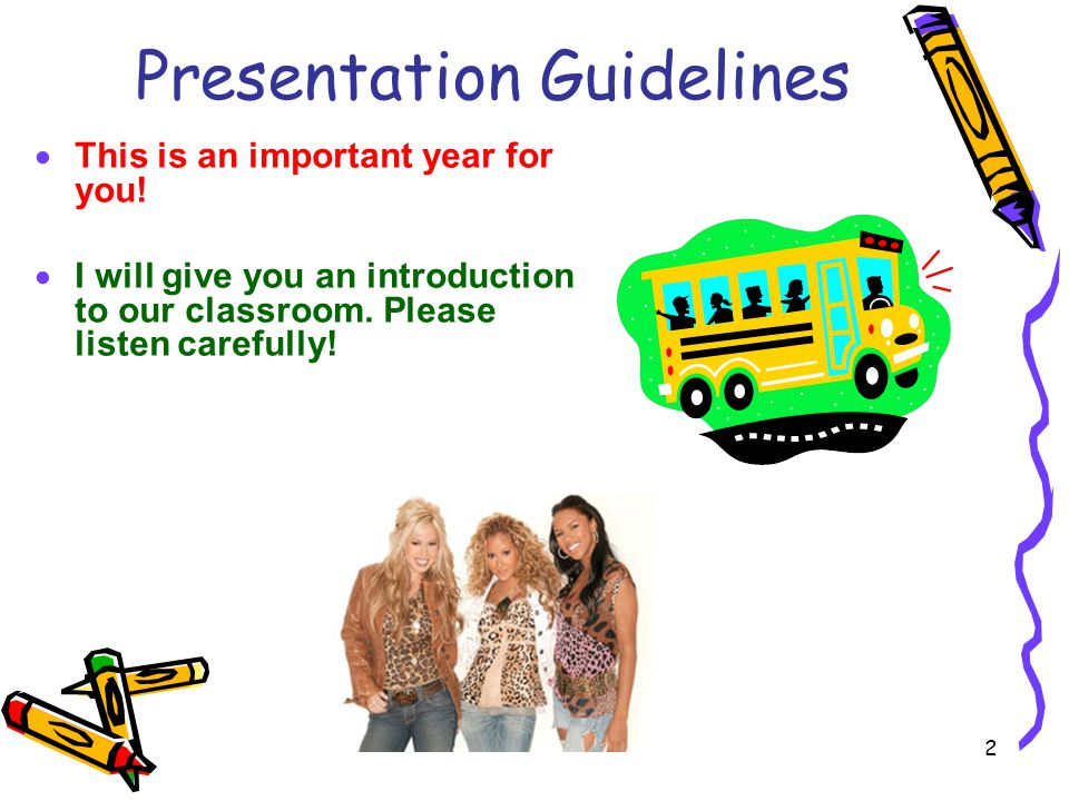 2 Presentation Guidelines  This is an important year for you.