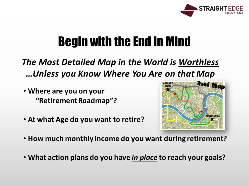 Begin with the End in Mind Where are you on your Retirement Roadmap .