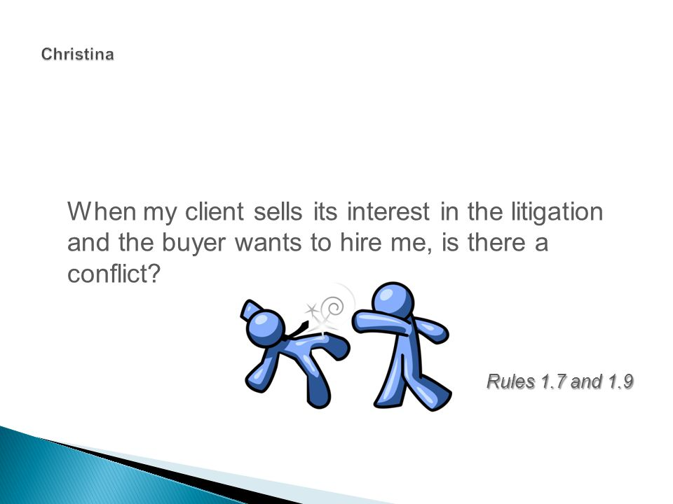 When my client sells its interest in the litigation and the buyer wants to hire me, is there a conflict.