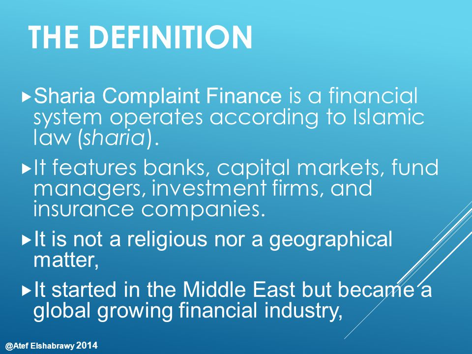 @Atef Elshabrawy 2014 IJARA (LEASING) How it works : works as a leasing arrangement, the bank buys something for a customer and then leases it back to them:- 1- Operating Ijarah 2- Ijarah Muntahia Bittamleek What for: Provides the customers with short to medium-term financing to lease items: real estates, buildings, equipments, machineries, computers, motor vehicles..