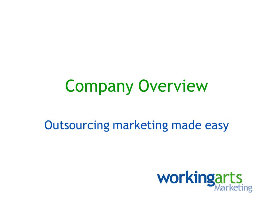 Company Overview Outsourcing marketing made easy