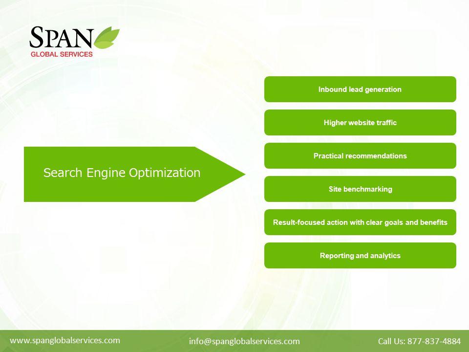 Search Engine Optimization www.spanglobalservices.com info@spanglobalservices.comCall Us: 877-837-4884 Inbound lead generation Higher website traffic
