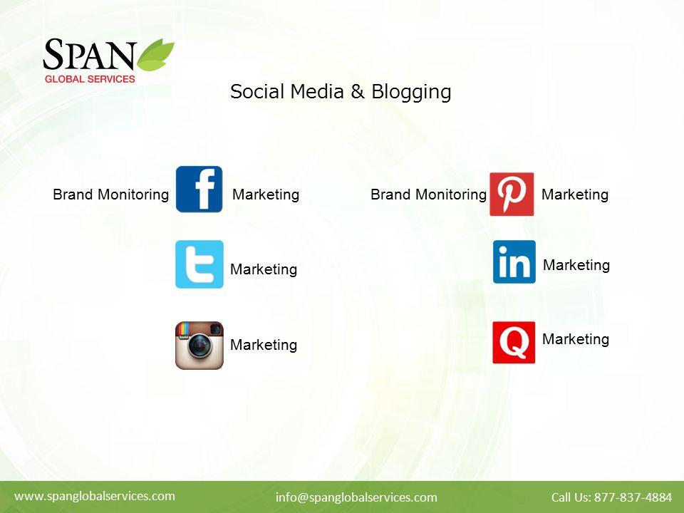 www.spanglobalservices.com info@spanglobalservices.comCall Us: 877-837-4884 Social Media & Blogging Brand Monitoring Marketing Marketing Brand Monitor