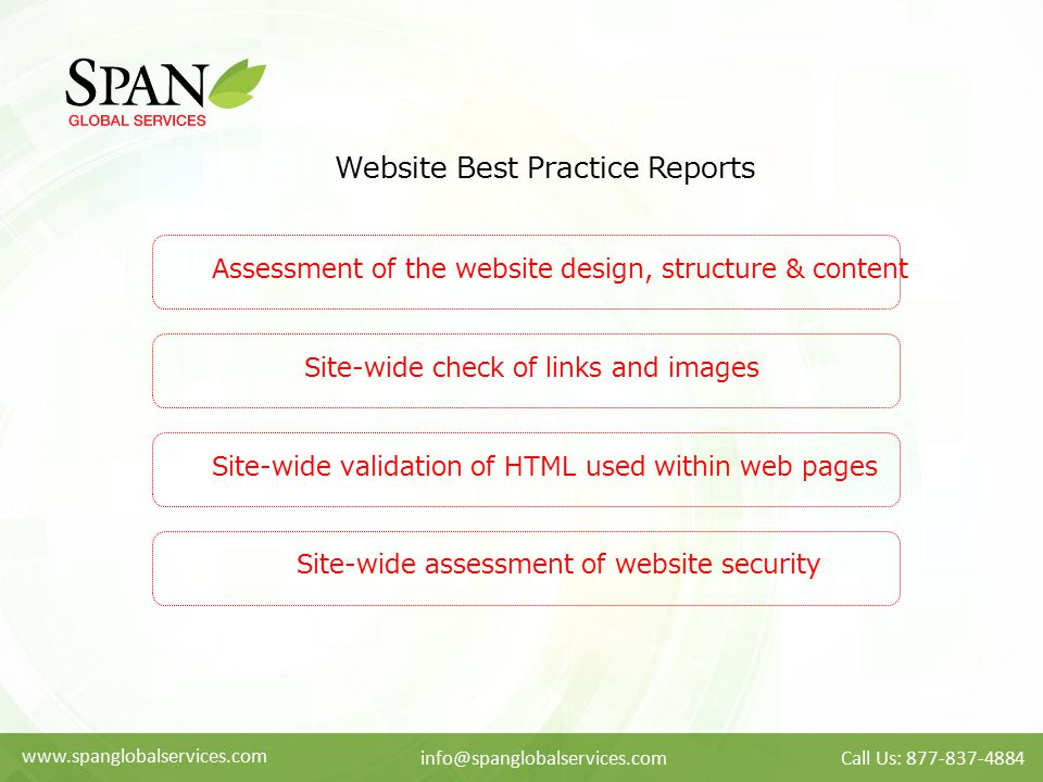 www.spanglobalservices.com info@spanglobalservices.comCall Us: 877-837-4884 Website Best Practice Reports Assessment of the website design, structure