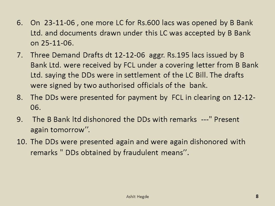 6.On 23-11-06, one more LC for Rs.600 lacs was opened by B Bank Ltd.