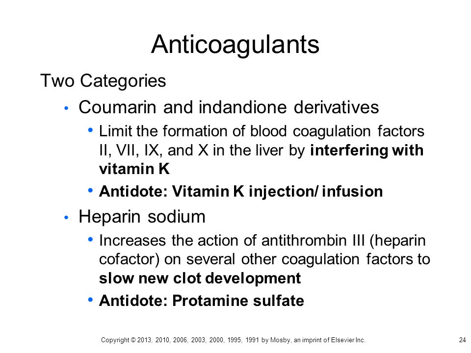 Anticoagulants Two Categories Coumarin and indandione derivatives Limit the formation of blood coagulation factors II, VII, IX, and X in the liver by