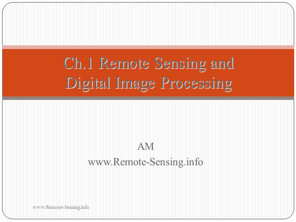 AMwww.Remote-Sensing.info Ch.1 Remote Sensing and Digital Image Processing www.Remote-Sensing.info
