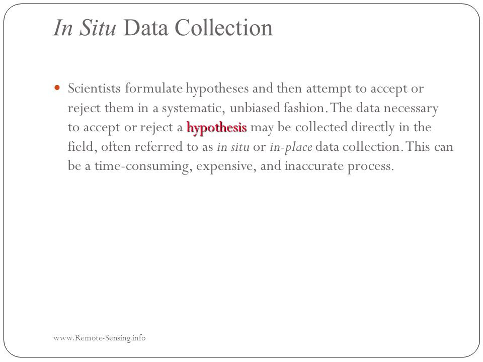 Problems Associated with In Situ Data Collection Scientists can collect data in the field using biased procedures often referred to as method-produced error.