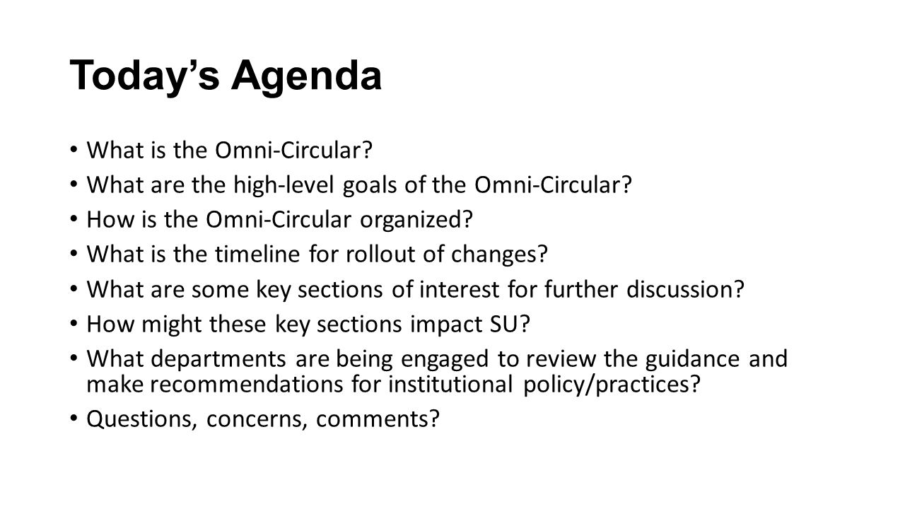Today's Agenda What is the Omni-Circular. What are the high-level goals of the Omni-Circular.