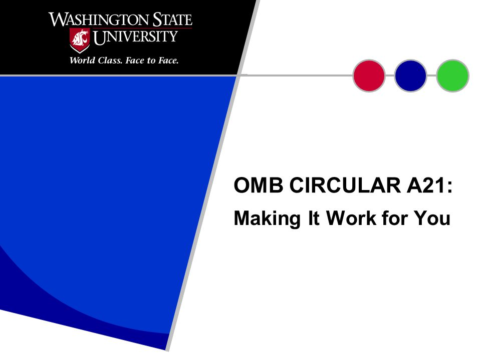 OMB CIRCULAR A21: Making It Work for You