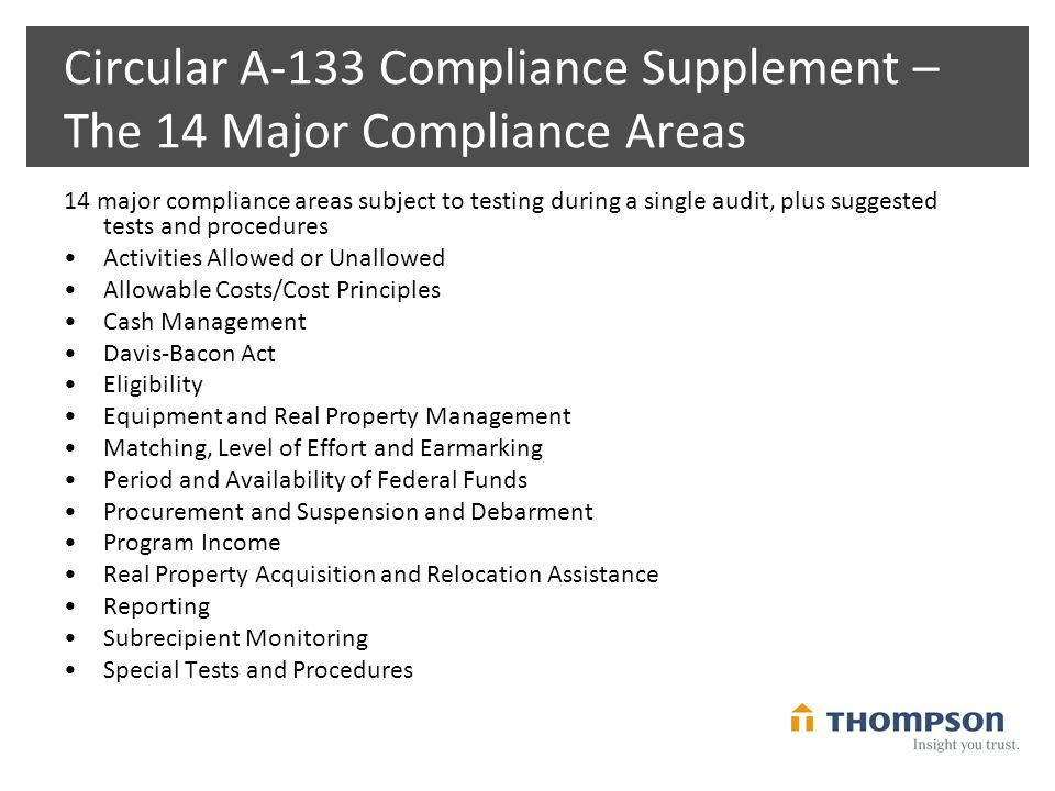 Circular A-133 Compliance Supplement – The 14 Major Compliance Areas 14 major compliance areas subject to testing during a single audit, plus suggeste