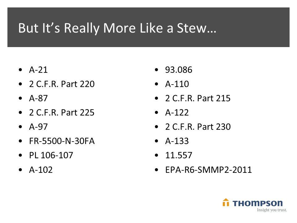 But It's Really More Like a Stew… A-21 2 C.F.R. Part 220 A-87 2 C.F.R.