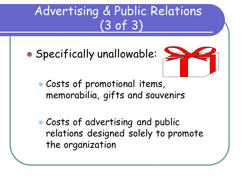Allowable Public Relations Costs are specifically required by award Costs of communicating with the press pertaining to accomplishments which resulted