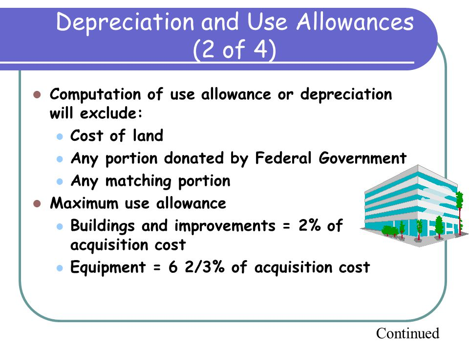 Depreciation and Use Allowances (1 of 4) Costs are allowable.