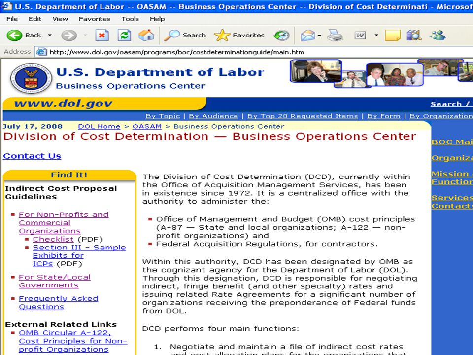 Web address for DOL's Division of Cost Determination http://www.dol.gov/oasam/programs/ boc/costdeterminationguide/main.htm http://www.dol.gov/oasam/programs/ boc/costdeterminationguide/main.htm The site contains links to OMB Circulars, the FAR, and other information on documenting indirect cost proposals.