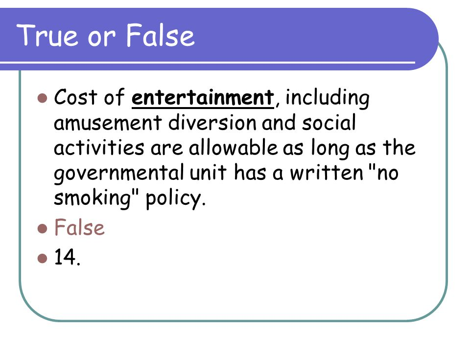 True or False Costs of employee information publications (health, counseling, recreational, etc.) in accord with established practice or custom are allowable.