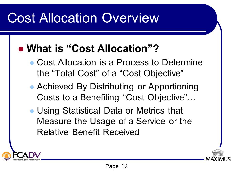 """Page Cost Allocation Overview What is """"Cost Allocation""""? Cost Allocation is a Process to Determine the """"Total Cost"""" of a """"Cost Objective"""" Achieved By"""