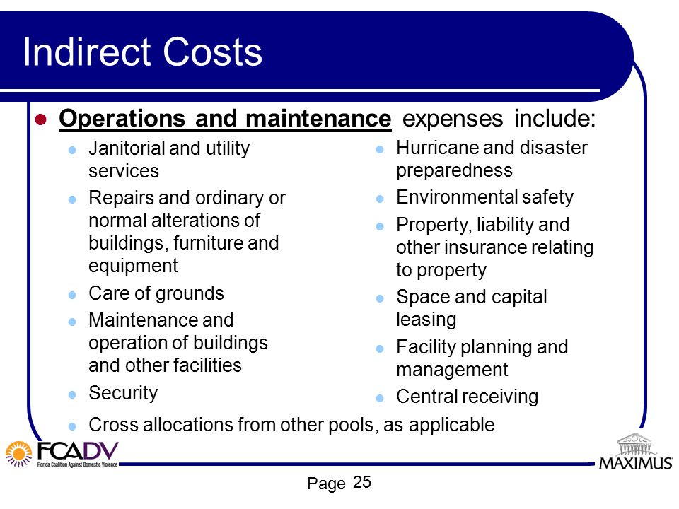 Page Indirect Costs Operations and maintenance expenses include: Cross allocations from other pools, as applicable Janitorial and utility services Rep