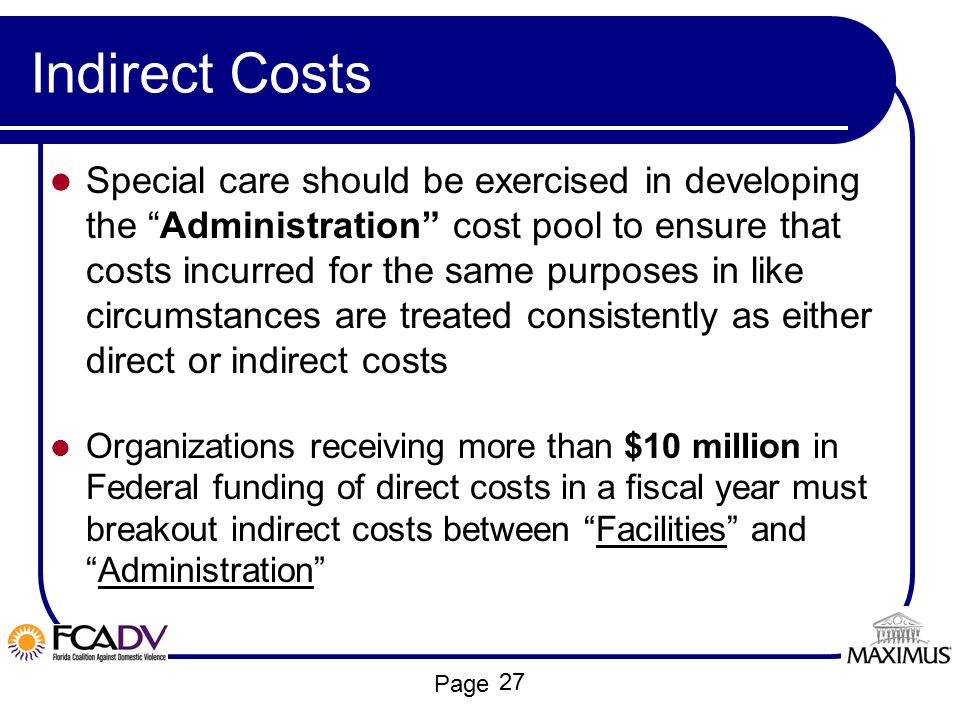 """Page Indirect Costs Special care should be exercised in developing the """"Administration"""" cost pool to ensure that costs incurred for the same purposes"""