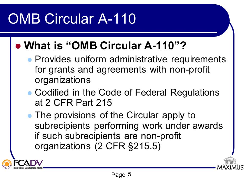 """Page OMB Circular A-110 What is """"OMB Circular A-110""""? Provides uniform administrative requirements for grants and agreements with non-profit organizat"""