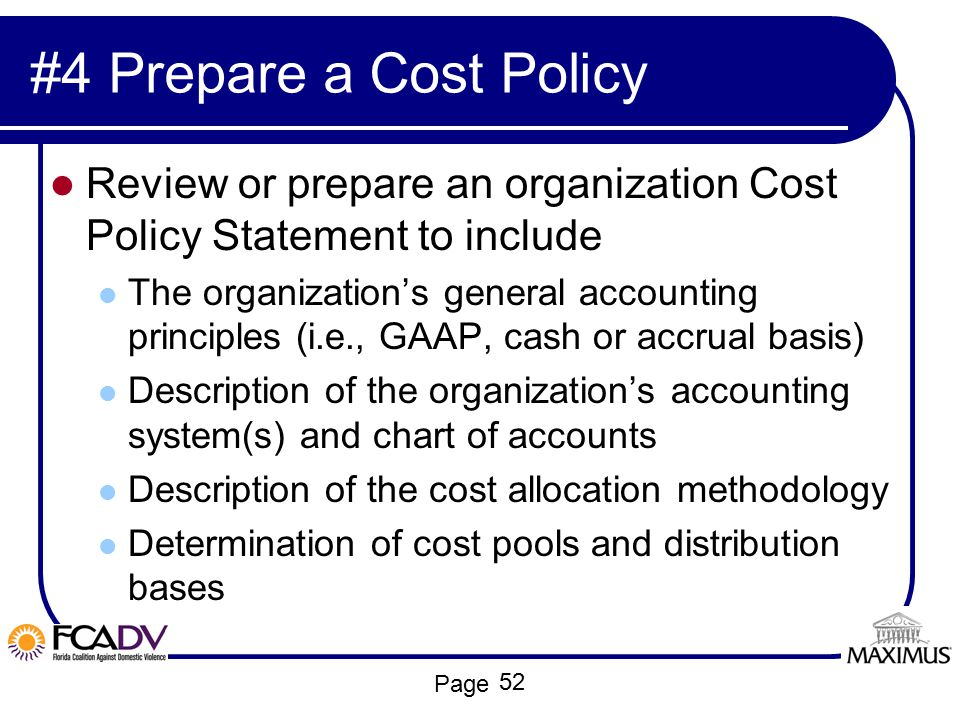 Page #4 Prepare a Cost Policy Review or prepare an organization Cost Policy Statement to include The organization's general accounting principles (i.e