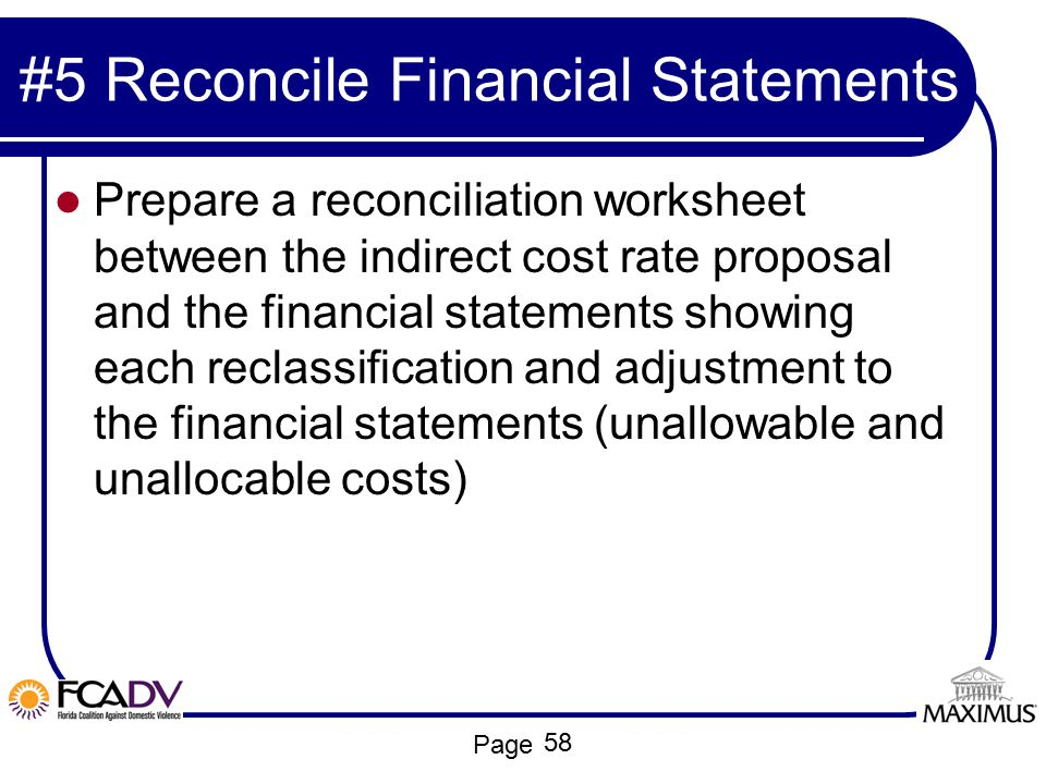 Page #5 Reconcile Financial Statements Prepare a reconciliation worksheet between the indirect cost rate proposal and the financial statements showing