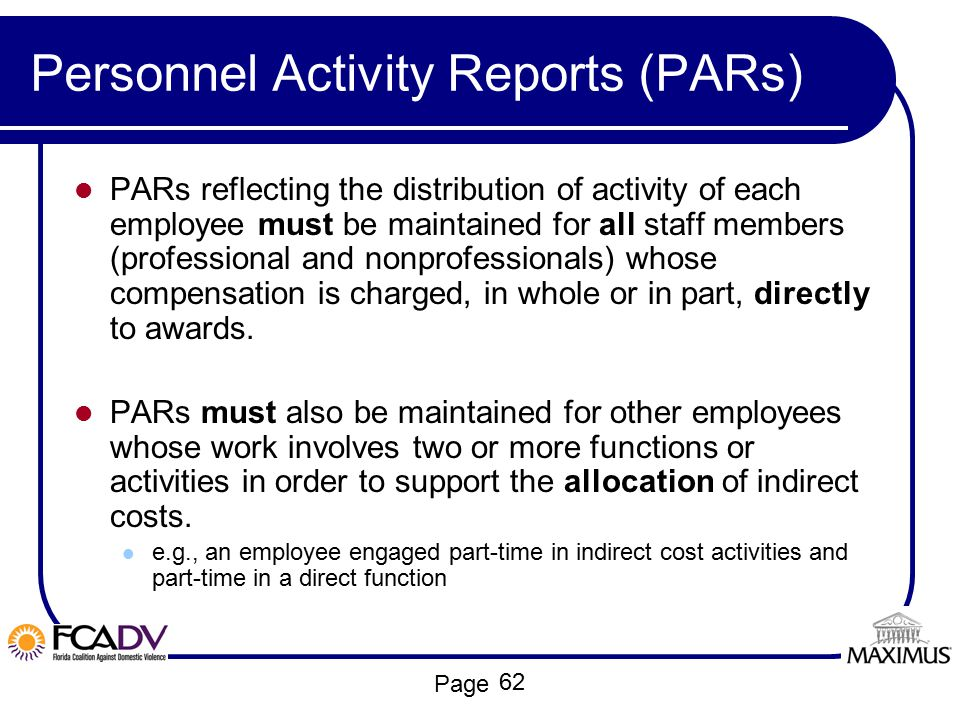 Page Personnel Activity Reports (PARs) PARs reflecting the distribution of activity of each employee must be maintained for all staff members (profess