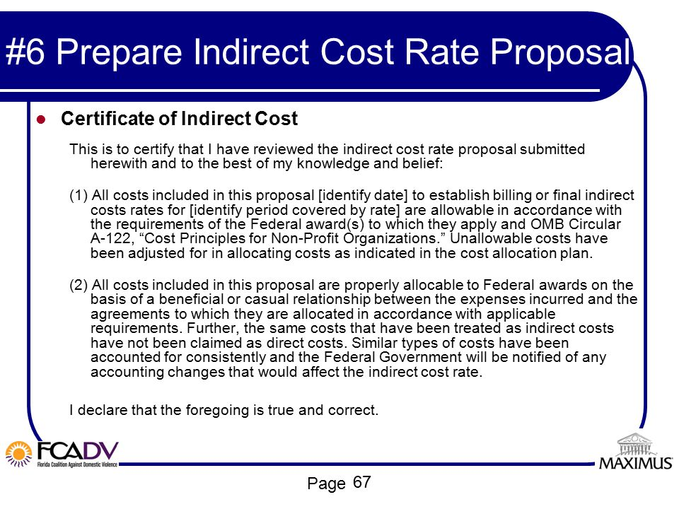 Page #6 Prepare Indirect Cost Rate Proposal Certificate of Indirect Cost This is to certify that I have reviewed the indirect cost rate proposal submi