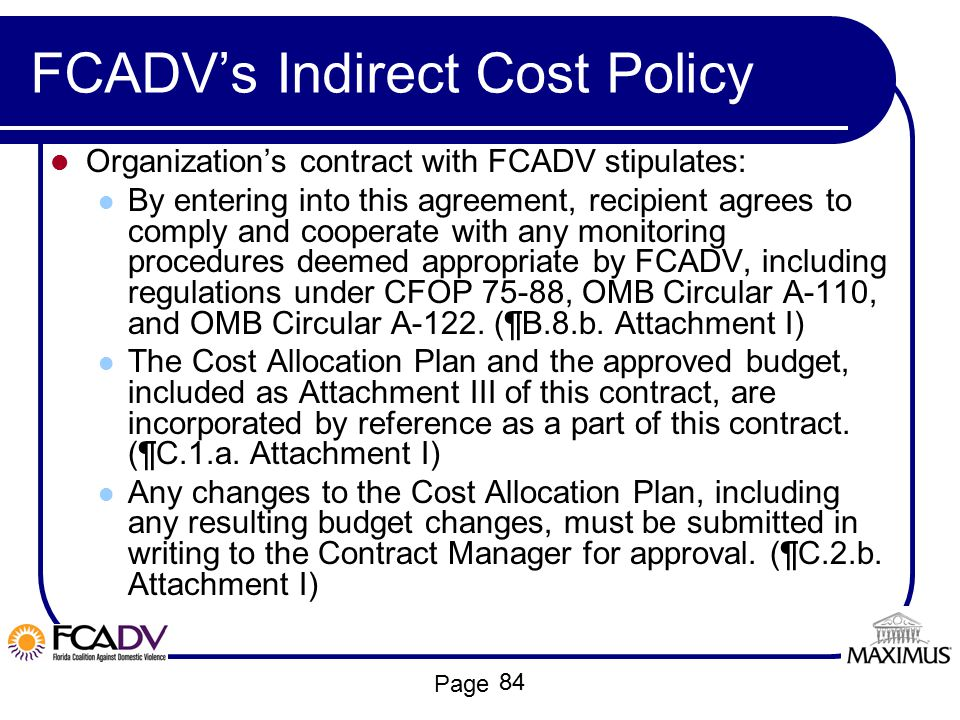 Page FCADV's Indirect Cost Policy Organization's contract with FCADV stipulates: By entering into this agreement, recipient agrees to comply and coope