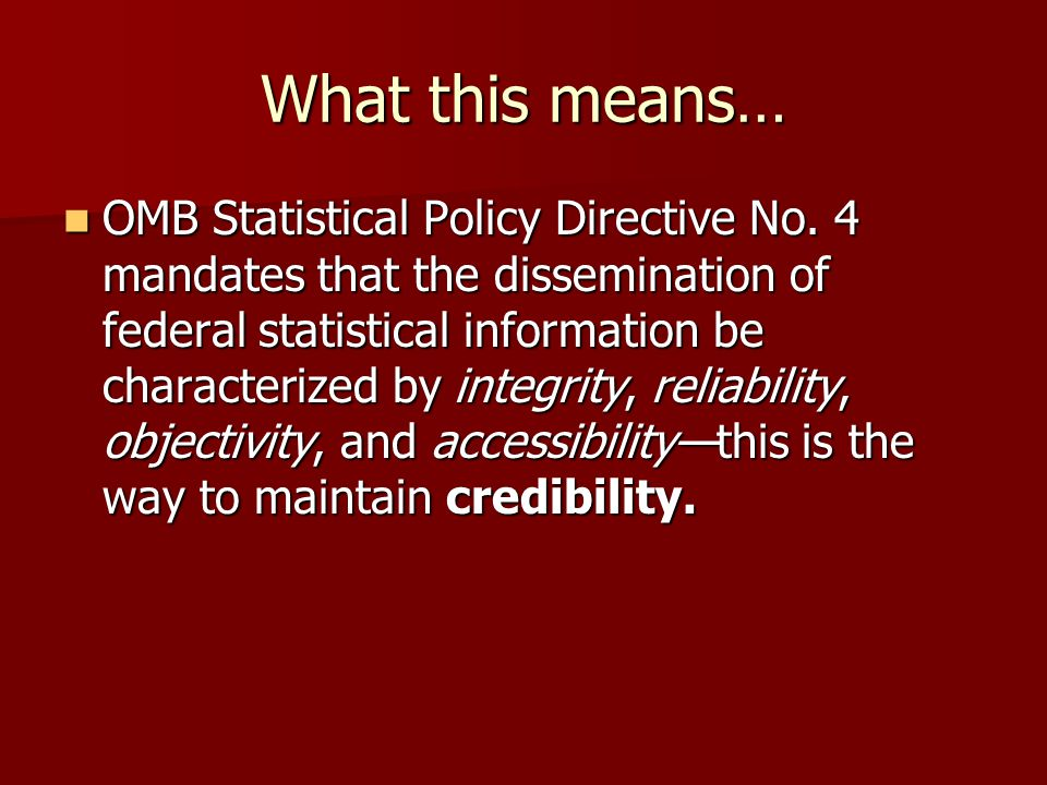 What this means… OMB Statistical Policy Directive No.
