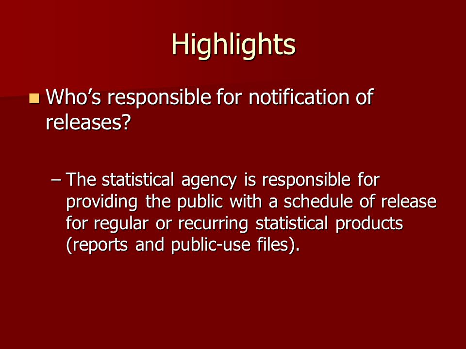 Highlights Who's responsible for notification of releases.