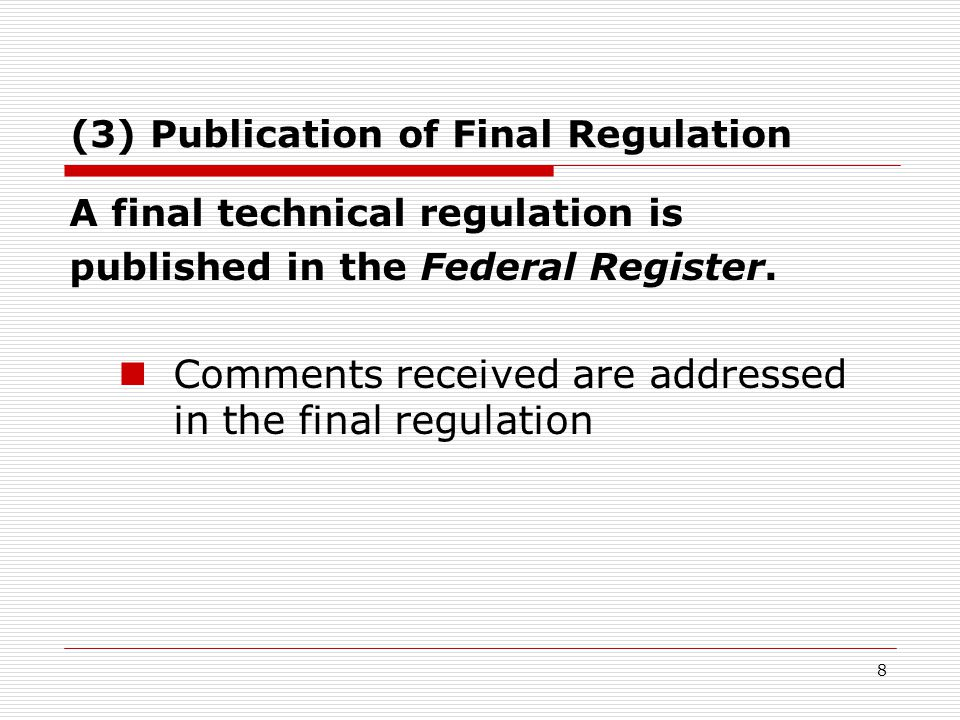 8 (3) Publication of Final Regulation A final technical regulation is published in the Federal Register.